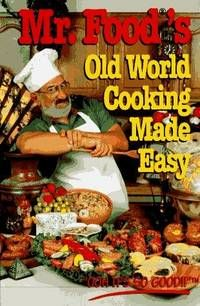 Mr. Food's Old World Cooking Made Easy (The Mr. Food Series) By Art Ginsburg - Hardcover
