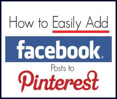 Find out how you can Easily add Facebook Posts and Photos to your Pinterest account.