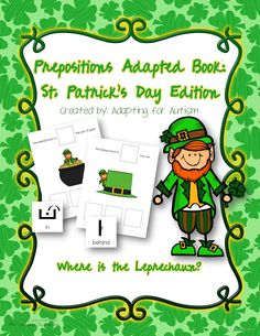 This 10 page adapted book for students with autism focuses on prepositions using a funny leprechaun. {Created by Adapting for Autism}