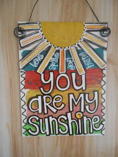 You Are My Sunshine...912 canvas panel with by reneesFUNKYcountry, $22.00