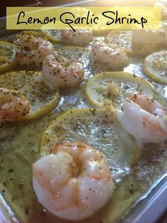 Quick and Easy Dinner Recipe: Lemon Garlic Shrimp Super easy and quick recipe for your dinner. Just lay the shrimp over melted butter and slices of lemon, bake them for 15 minutes and get them served over pasta
