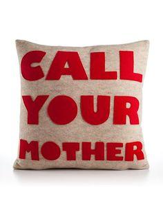 Call Your Mother pillow / Alexandra Ferguson