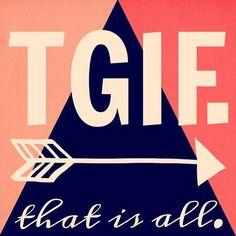 Hello, Friday...