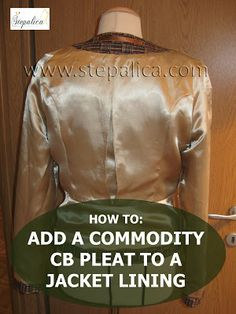 Štepalica: How to add a commodity pleat to a jacket lining http://stepalica.blogspot.co.uk/2014/01/commodity-pleat-on-jacket-lining.html