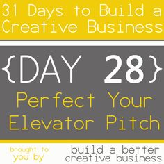31 Days to Build a Creative Business: Perfect Your Elevator Pitch {Day 28}