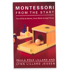 Montessori from the Start  The Child at Home, from Birth to Age Three