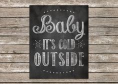 8x10 Chalk Word Art Baby It's Cold Outside by PolkadotPrintCompany