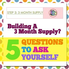 Good things to think about for planning my three month supply out! {{Questions to Ask Yourself….3 Month Supply - via Food Storage Made Easy}}