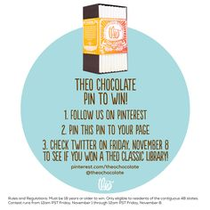 Theo Chocolate Pin to Win! Win a Theo Chocolate Class Library by following the steps below:  1. Follow us on Pinterest  2. Pin this pin to your page between Friday, November 1 and Friday, November 8 3. Check Twitter on Friday, November 8 to see if you've won! Rules and Regulations: Must be 18 years or older to win. Only eligible to residents of the contiguous 48 states.