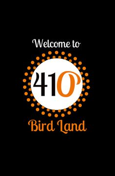 Orioles! Welcome to Bird Land!