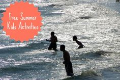 Free Summer Kids Activities - Lots of ideas for all ages!