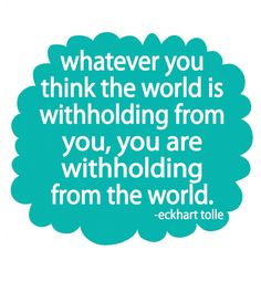 thoughts, quotes, eckharttoll, wisdom, inspir, eckhart toll, word, withhold, live