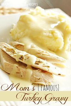 Mom's Famous Turkey Gravy (with easy Butter & Herb Turkey)