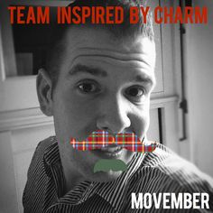 It's Movember and I'm growing a beard. Join Team Inspired by Charm to help raise money for men's health. Let the fun begin!  http://us.movember.com/team/841169