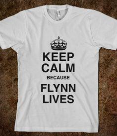 Keep Calm because Flynn Lives #Tron