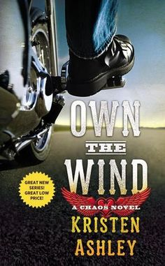 Own the Wind - Chaos, Book 1 - Kristen Ashley - 4.5 stars