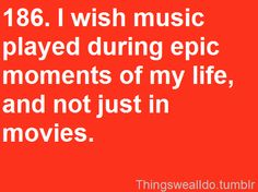 I always want background music to my life!