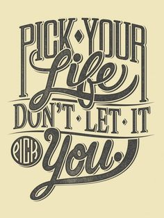 Pick your life…