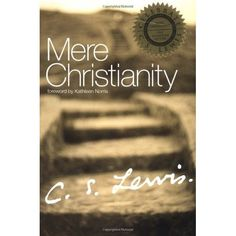 Mere Christianity by C.S. Lewis  One of the best Christian books written