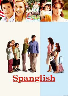 Spanglish is about a mother who moves from Mexico to the United States in order to provide her daughter with a better life and better opportunities.