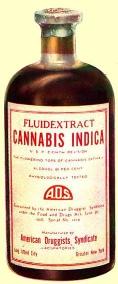"""Cannabis Indica, patented by the American Druggist Syndicate in 1906.  Bottle reads:    """"Fluid Extract. Cannabis Indica. USP eighth revision. The flowering tops of cannabis sativa. Alcohol 60 percent. Physiologically tested. A.D.S.    This was one of many cannabis products promising to cure migraines and """"nervousness"""".  The 60% alcohol didn't hurt"""