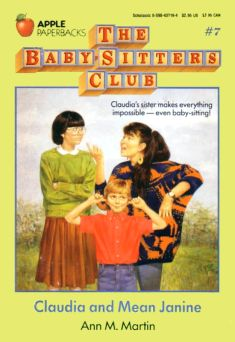 The Baby-Sitters Club #7 Claudia and Mean Janine