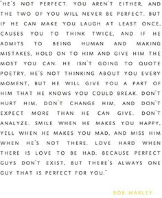 Perfect guys don't exist, but there's always one guy that is perfect for you.
