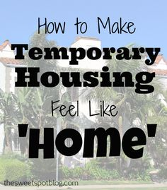 How to Make Temporary Housing Feel Like 'Home' by The Sweet Spot Blog http://thesweetspotblog.com/making-temporary-housing-feel-like-home/ #housing #temporary #jobsearch #diy