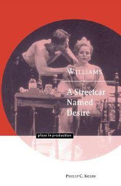 Williams: A Streetcar Named Desire by Phillip C. Kolin. #AStreetcarNamedDesire #NYSWritersInst
