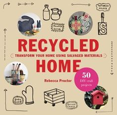 Recycled Home features 50 stylish craft projects for the home, using discarded or repurposed materials. Step-by- step illustrations guide you through each project, and no special skills are needed. From quick fixes taking half an hour to a patchwork throw to spend a weekend on, you'll find something to inspire you.