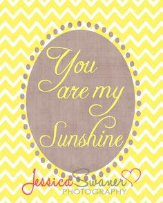 You Are My Sunshine. $8.00, via Etsy.