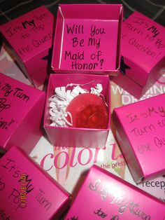 "This is how I asked my bridal party:  Outside of box ""It's MY turn to pop the question!""  Inside of box ""Will you be my bridesmaid?"" or ""Will you be my maid of honor?"" and a RING POP!   Everyone loved it!"