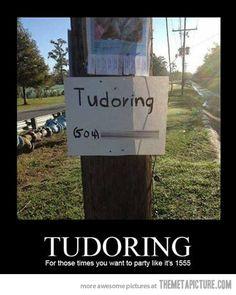 Tudoring.