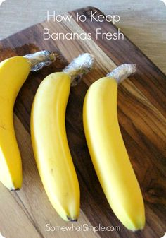 Wrap banana stems in plastic wrap to keep them fresh longer!