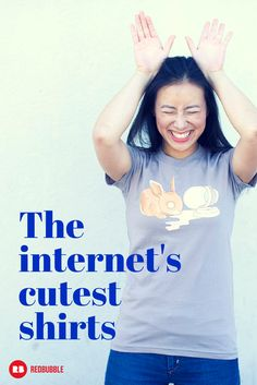 Get ready for cute overload...these are the internet's cutest t-shirts. #cute #shirt #tshirtdesign