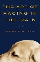 The Art of Racing in the Rain by Garth Stein- Told through the thoughts of the family dog, Stein's novel follows the affecting tale of Denny, a widower attempting to become a race-car champion even as he cares for his precious daughter and their beloved pet.