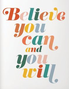 Believe you can and