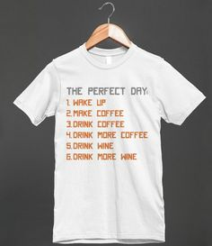 The Perfect Day With Coffee And Wine