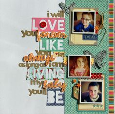 #papercraft #scrapbook #layout   love you forever