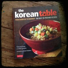 Cookbook review: The Korean Table by Taekyung Chung & Debra Samuels | Recipe Renovator