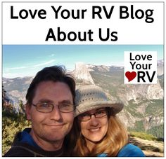 About us - Love Your RV - Full Time RVing Blog  http://www.loveyourrv.com/about-us #RV #RVing #Blog