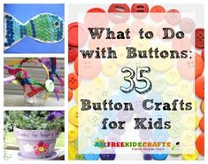 What to Do with Buttons: 35 Button Crafts for Kids