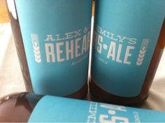 """My friends Alex & Emily's rehearsal dinner home brewed beer, called """"Rehears-Ale"""". Super clever!"""