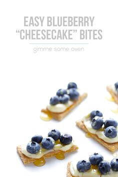 """Easy Blueberry """"Cheesecake"""" Bites - Gimme Some Oven"""