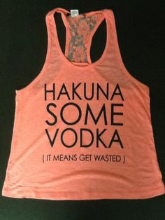 Hakuna Some Vodka Tank