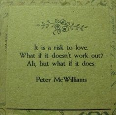 the first time i ever saw this quote was right before i decided to take a chance on who is now the love of my life. <3