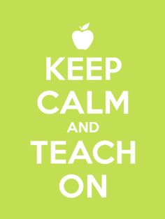 Keep Calm and Teach On..could frame this for teacher gift! :)