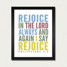 Bible Print / Scripture / Christian Poster - Rejoice in the Lord Always and Again I Say Rejoice - 8.5x11 Art Print. $14.00, via Etsy.