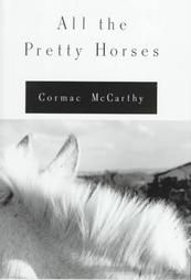 All The Pretty Horses - by Cormac McCarthy