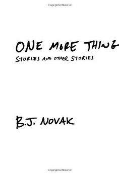 One More Thing: Stories and Other Stories by B. J. Novak, http://www.amazon.com/dp/0385351836/ref=cm_sw_r_pi_dp_QJL.sb0B9MQHS